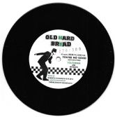Youthman & His Boots - You're No Good / version (Old Hard Bread) 7""